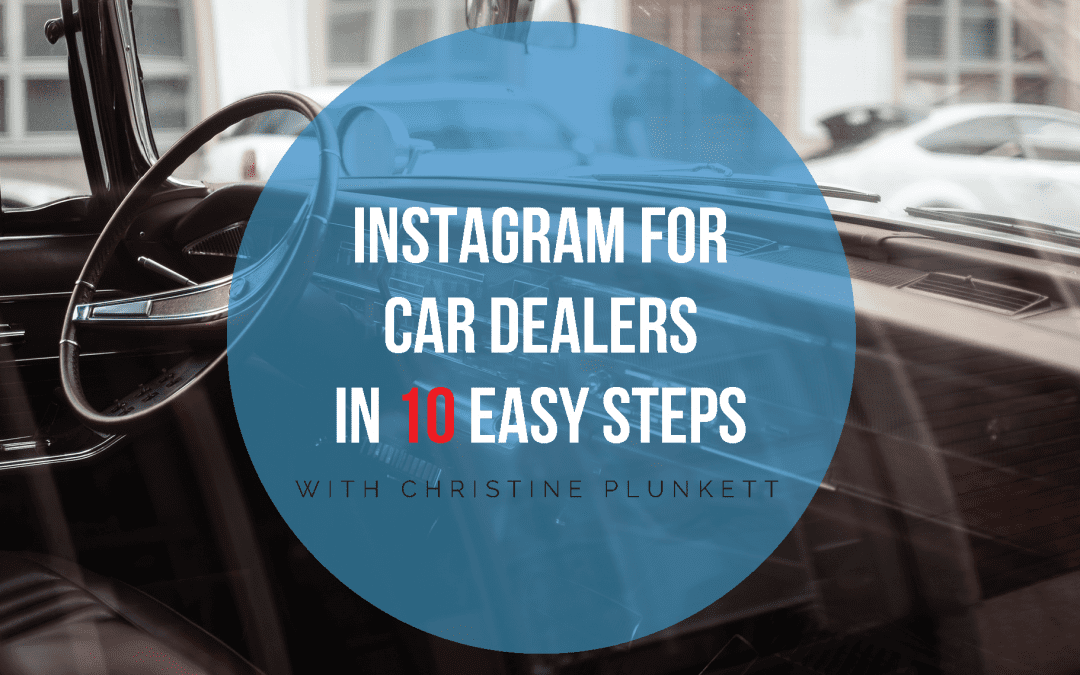 Instagram for Car Dealers in 10 Easy Steps