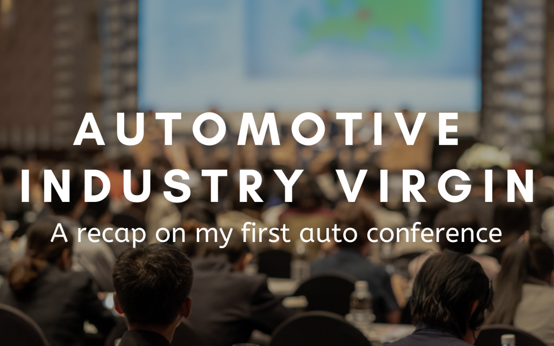 Automotive Industry Virgin: A recap on my first auto conference
