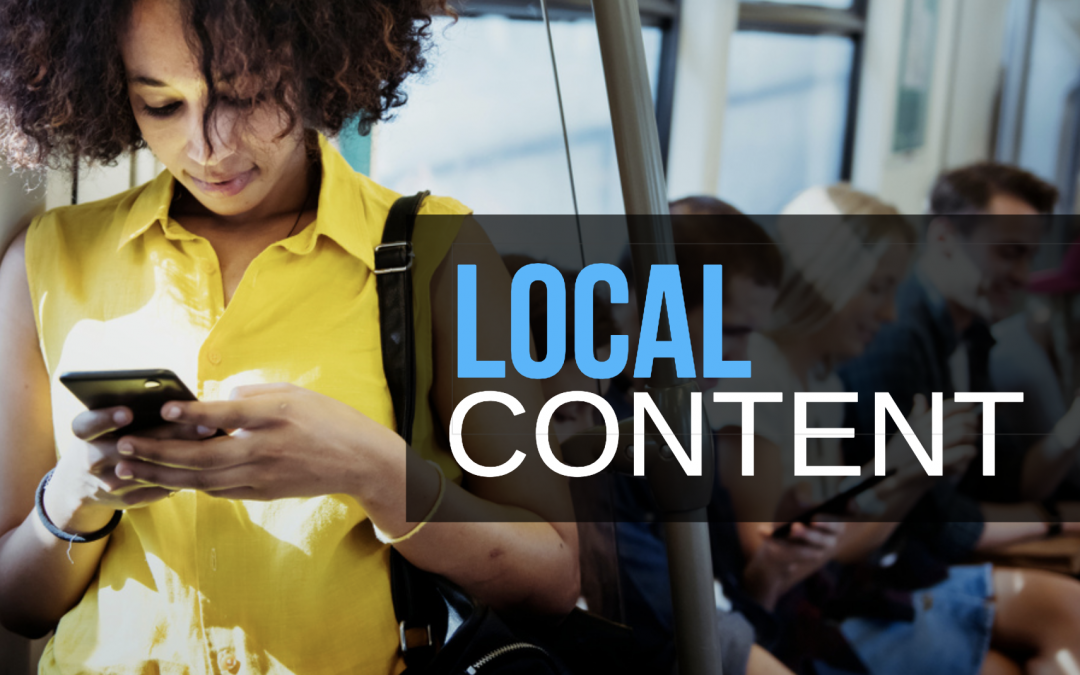 Why Local Content Matters More Than You Think
