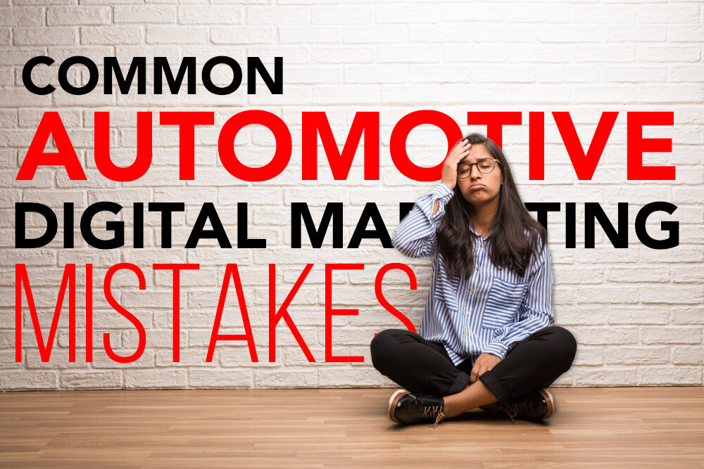 Common Automotive Digital Marketing Mistakes