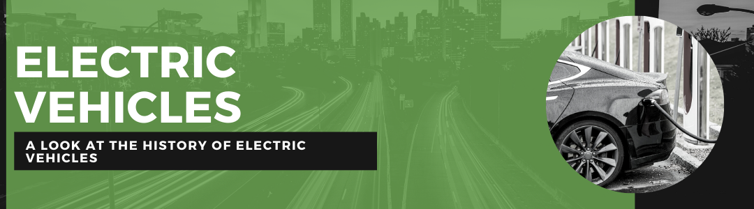 The History of Electric Vehicles: How It Started, How It's Going, Where It's Headed